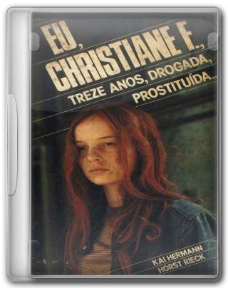 Capa do Filme Eu, Christiane F , 13 Anos, Drogada e Prostituída