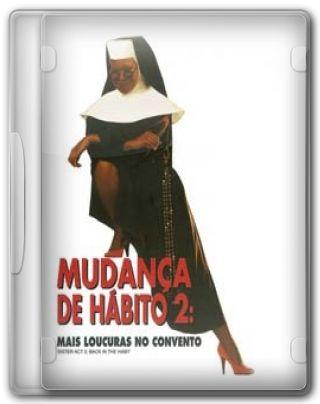 Capa do Filme Mudança de Hábito 2: Mais Confusões no Convento