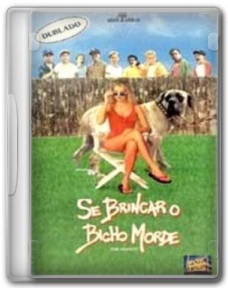 Capa do Filme Se Brincar O Bicho Morde