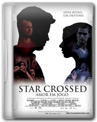 Capa do Filme Star Crossed Amor em Jogo