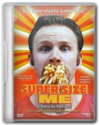 Capa do Filme Super Size Me A Dieta do Palhaço
