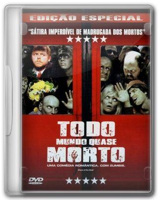 Capa do Filme Todo Mundo Quase Morto